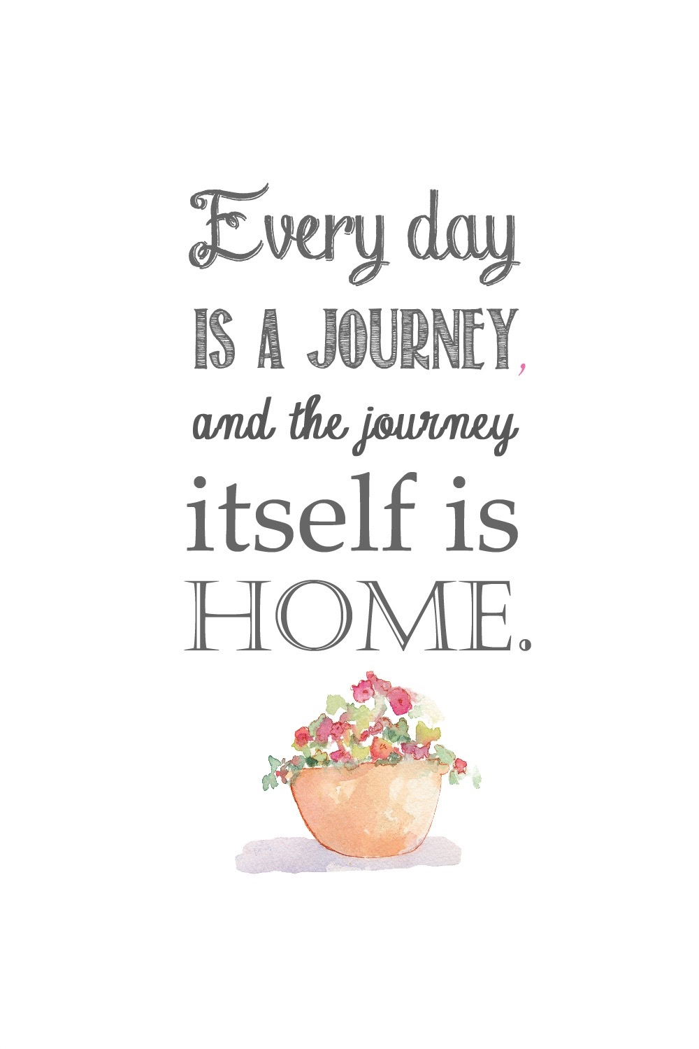 every day is a journey free printable